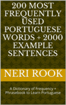 200 Most Frequently Used Portuguese Words + 2000 Example Sentences: A Dictionary of Frequency + Phrasebook to Learn Portuguese