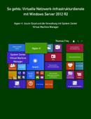 So gehts: Virtuelle Netzwerk-Infrastrukturdienste mit Windows Server 2012 R2