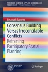 Consensus Building Versus Irreconcilable Conflicts