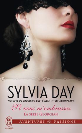 La série Georgian (Tome 3) - Si vous m'embrassez - Sylvia Day