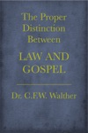 The Proper Distinction Between Law And Gospel ESV