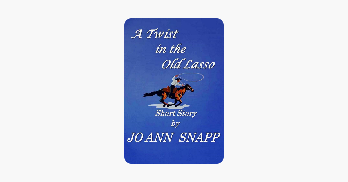 ‎A Twist in the Old Lasso (Short Story)