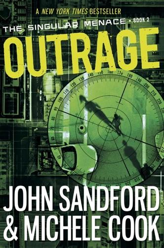 John Sandford & Michele Cook - Outrage (The Singular Menace, 2)