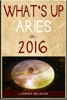 What's Up Aries In 2016