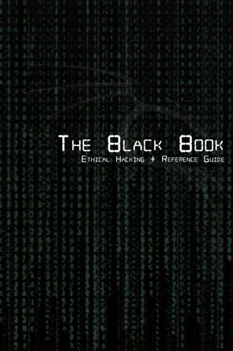 The Black Book  Ethical Hacking + Reference