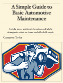 A Simple Guide to Basic Automotive Maintenance