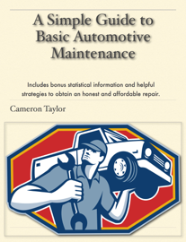 A Simple Guide to Basic Automotive Maintenance book