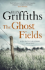 Elly Griffiths - The Ghost Fields artwork