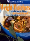 Weight Watchers Diabetes Diet And Cookbook For Seniors