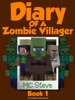 Diary of a Zombie Villager Book 1