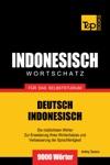 Wortschatz Deutsch-Indonesisch Fr Das Selbststudium 9000 Wrter