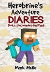 Herobrines Adventure Diaries Book 1 Uncovering The Past