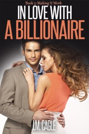 Download and Read Online In Love With A Billionaire, Book Three: Making It Work