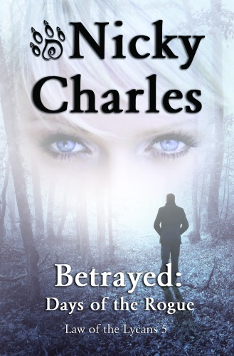 Betrayed: Days of the Rogue - Nicky Charles - Nicky Charles