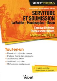 Servitude et soumission. La Boétie - Montesquieu - Ibsen - Épreuve littéraire - Prépas scientifiques - Concours 2017-2018