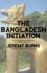 The Bangladesh Initiation