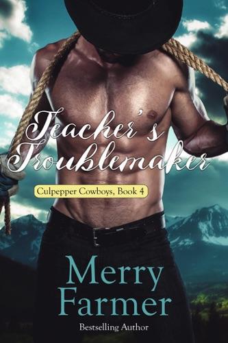Merry Farmer & Culpepper Cowboys - Teacher's Troublemaker