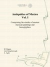 Antiquities Of Mexico Vol I