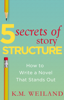 K.M. Weiland - 5 Secrets of Story Structure: How to Write a Novel That Stands Out artwork