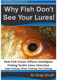 Why Fish Don't See Your Lures: How Fish Vision Affects Intelligent Fishing Tackle Color Selection. Lake Fishing, River Fishing, Sea Fishing.