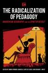 The Radicalization Of Pedagogy