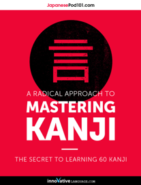 A Radical Approach to Mastering Kanji: Top 10 Radicals