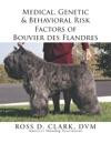 Medical Genetic  Behavioral Risk Factors Of Bouvier Des Flandres