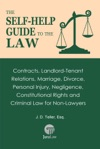 The Self-Help Guide To The Law Contracts Landlord-Tenant Relations Marriage Divorce Personal Injury Negligence Constitutional Rights And Criminal Law For Non-Law