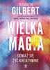 Elizabeth Gilbert - Wielka Magia artwork