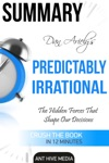 Dan Arielys Predictably Irrational Revised And Expanded Edition The Hidden Forces That Shape Our Decisions