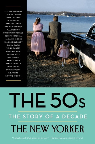 The New Yorker Magazine, Henry Finder, David Remnick, Elizabeth Bishop & Truman Capote - The 50s: The Story of a Decade