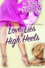 Love, Lies and High Heels - Debby Conrad book summary