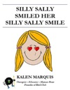 Silly Sally Smiled Her Silly Sally Smile