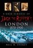 A Grim Almanac of Jack the Ripper's London