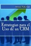 Estrategias Para El Uso De Un CRM