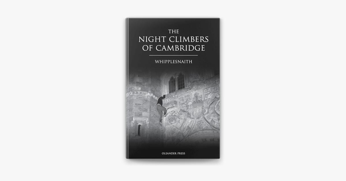 The Night Climbers of Cambridge - Whipplesnaith