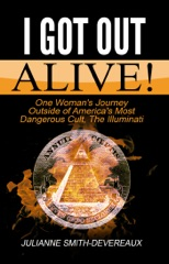 I Got Out Alive! One Woman's Journey Outside of America's Most Dangerous Cult, The Illuminati
