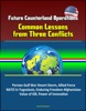 Future Counterland Operations: Common Lessons from Three Conflicts - Persian Gulf War Desert Storm, Allied Force NATO in Yugoslavia, Enduring Freedom Afghanistan, Value of ISR, Power of Innovation