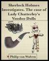 Sherlock Holmes Investigates The Case Of Lady Chatterleys Voodoo Dolls