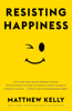 Matthew Kelly - Resisting Happiness artwork
