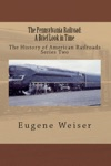 The Pennsylvania Railroad A Brief Look In Time