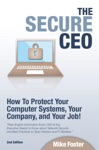 The Secure CEO How To Protect Your Computer Systems Your Company And Your Job