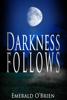 Emerald O'Brien - Darkness Follows kunstwerk