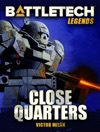 BattleTech Legends Close Quarters