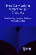More Daily Writing Prompts to Spur Creativity: 366 Writing Prompts to Help You Get Started