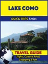 Lake Como Travel Guide Quick Trips Series