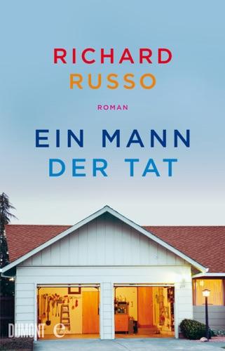 Richard Russo & Monika Köpfer - Ein Mann der Tat
