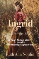 Ingrid: A Flash Fiction Story To Go With The Marriage Agreement