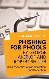 A JOOSR GUIDE TO... PHISHING FOR PHOOLS BY GEORGE AKERLOF AND ROBERT SHILLER
