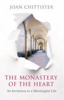 Joan Chittister - The Monastery of the Heart artwork